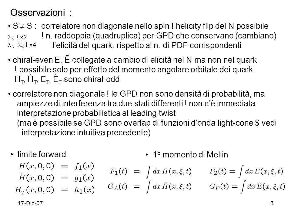 Osservazioni : S' S : correlatore non diagonale nello spin ! helicity flip del N possibile.