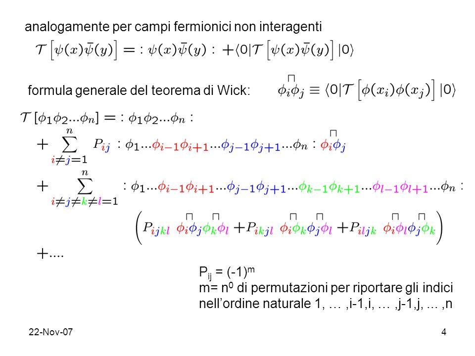 analogamente per campi fermionici non interagenti
