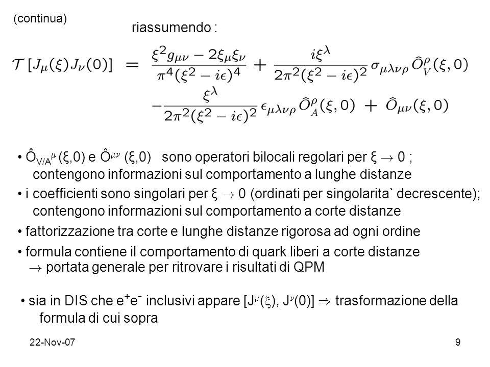 ÔV/A (ξ,0) e Ô (ξ,0) sono operatori bilocali regolari per ξ ! 0 ;