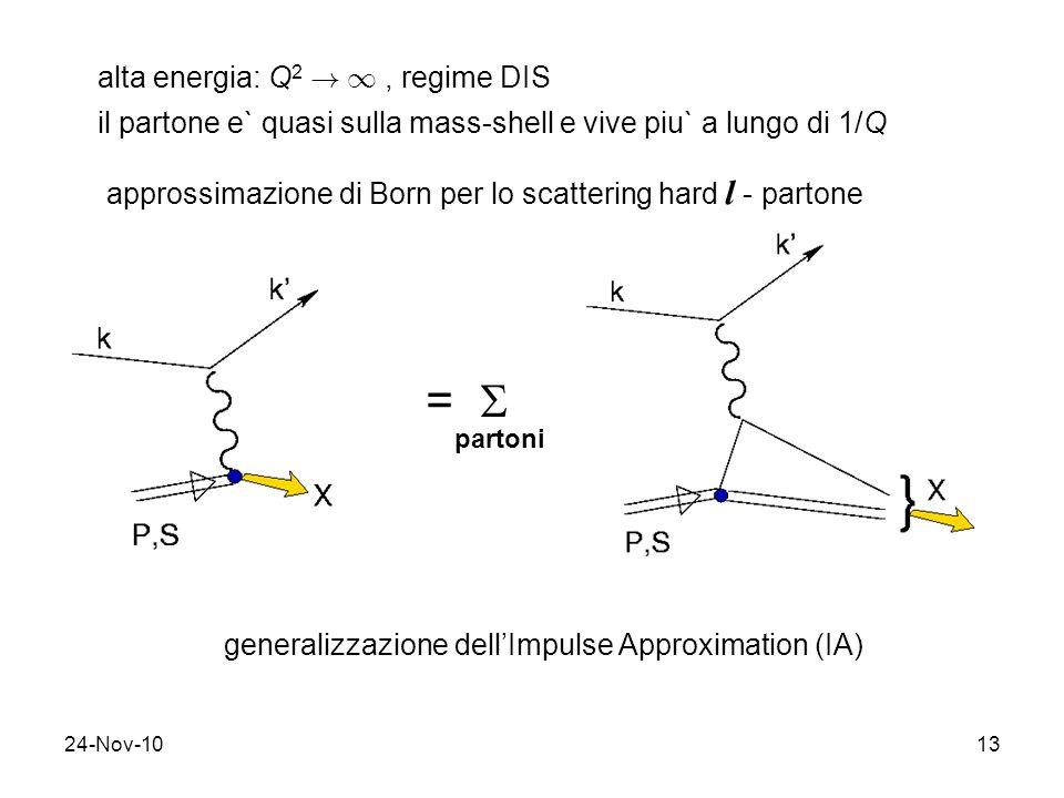 =  alta energia: Q2 ! 1 , regime DIS