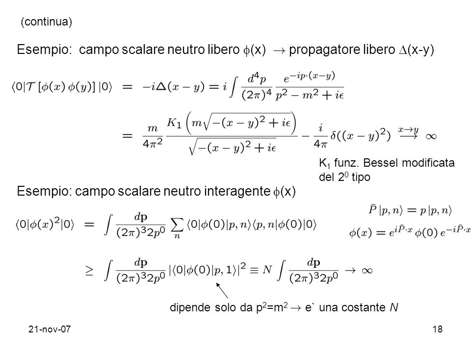 Esempio: campo scalare neutro libero (x) ! propagatore libero (x-y)