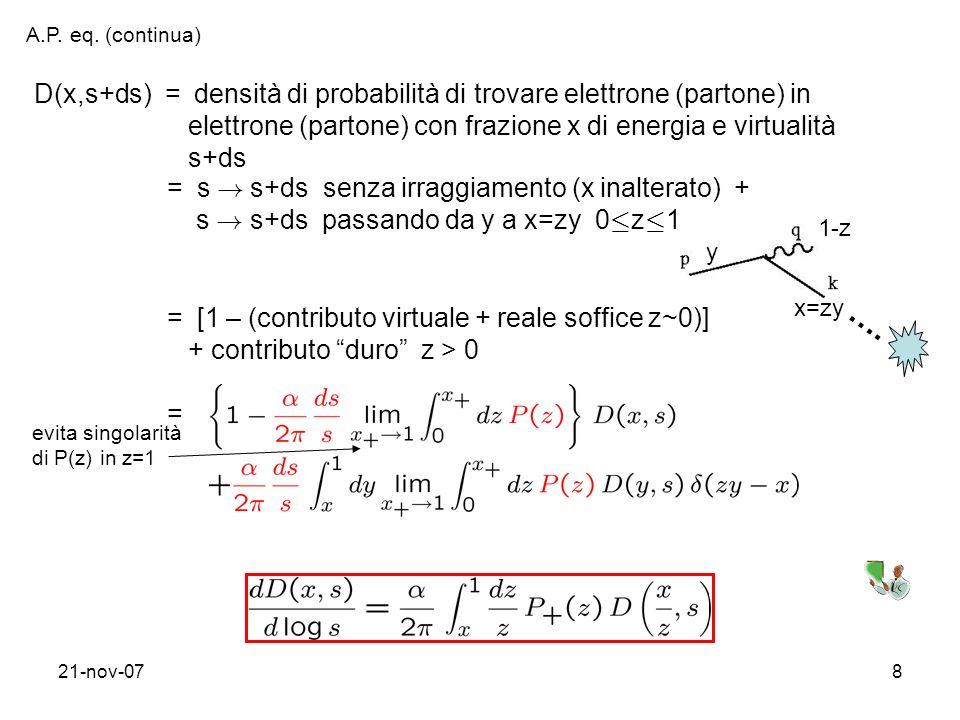 A.P. eq. (continua) D(x,s+ds) = densità di probabilità di trovare elettrone (partone) in.