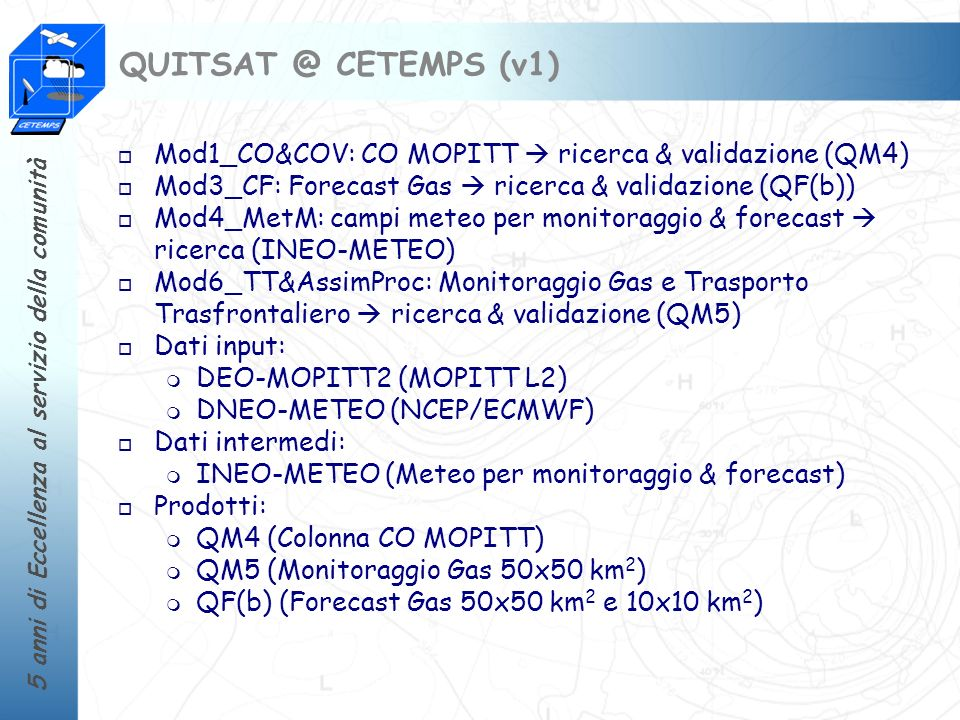 QUITSAT @ CETEMPS (v1) Mod1_CO&COV: CO MOPITT  ricerca & validazione (QM4) Mod3_CF: Forecast Gas  ricerca & validazione (QF(b))