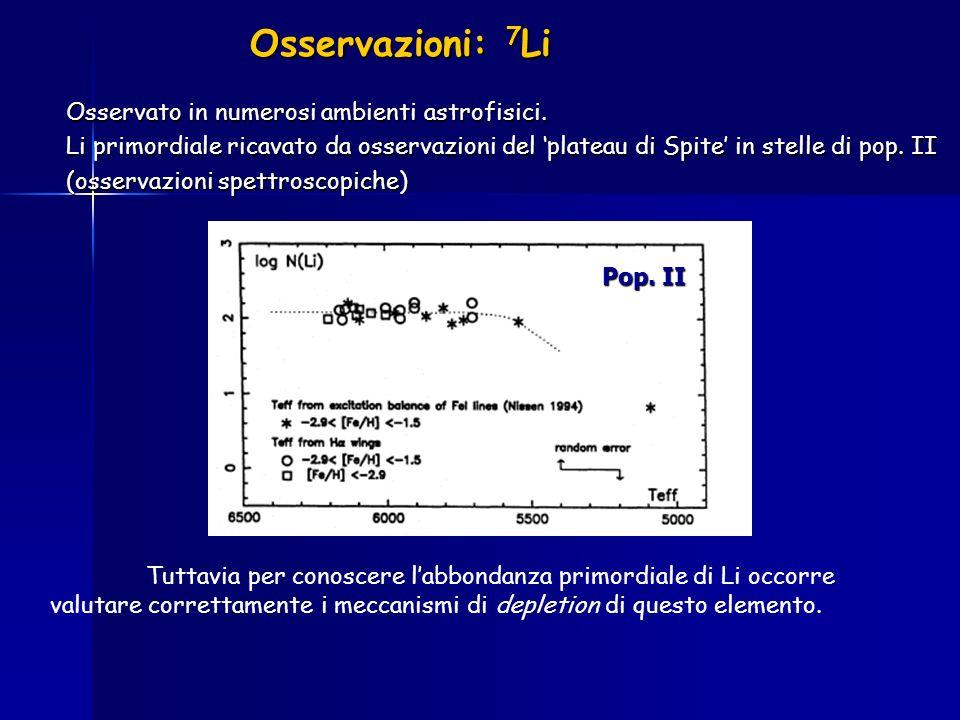 Osservazioni: 7Li Osservato in numerosi ambienti astrofisici.