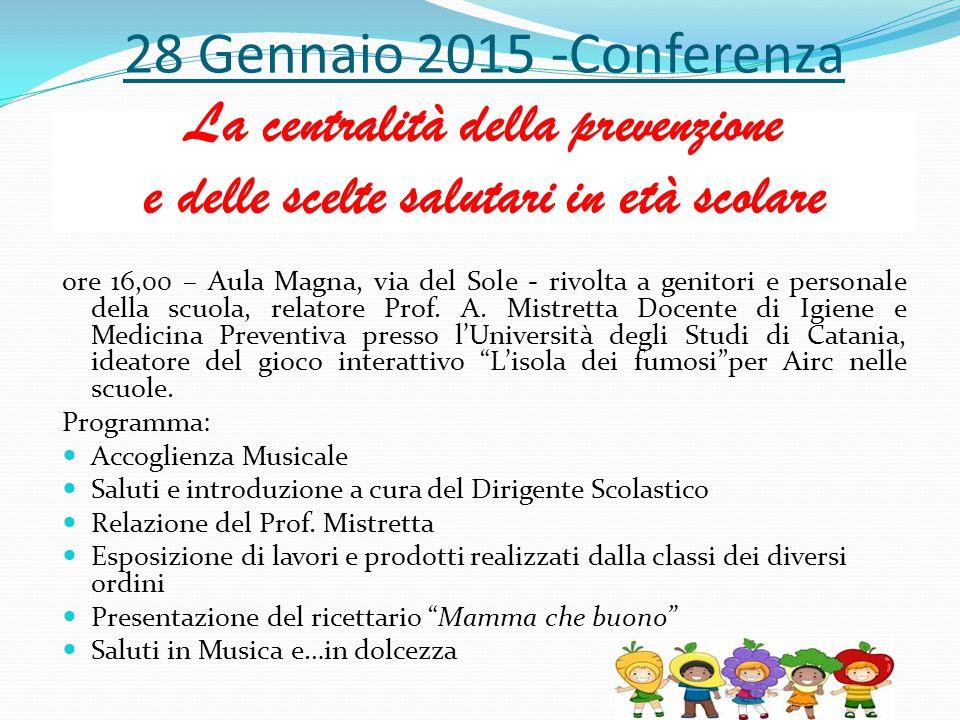 28 Gennaio 2015 -Conferenza La centralità della prevenzione e delle scelte salutari in età scolare