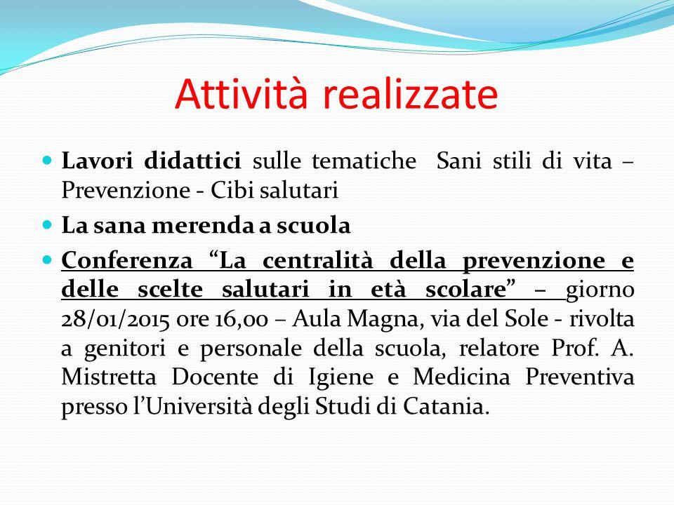Attività realizzate Lavori didattici sulle tematiche Sani stili di vita – Prevenzione - Cibi salutari.