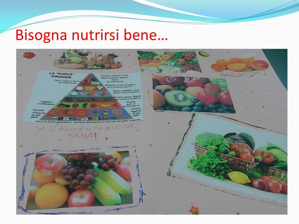 Bisogna nutrirsi bene…