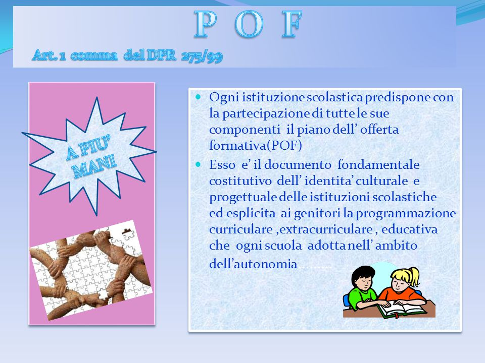 P O F A PIU' MANI Art. 1 comma del DPR 275/99