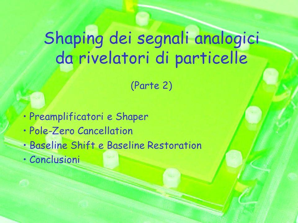 Shaping dei segnali analogici da rivelatori di particelle (Parte 2)