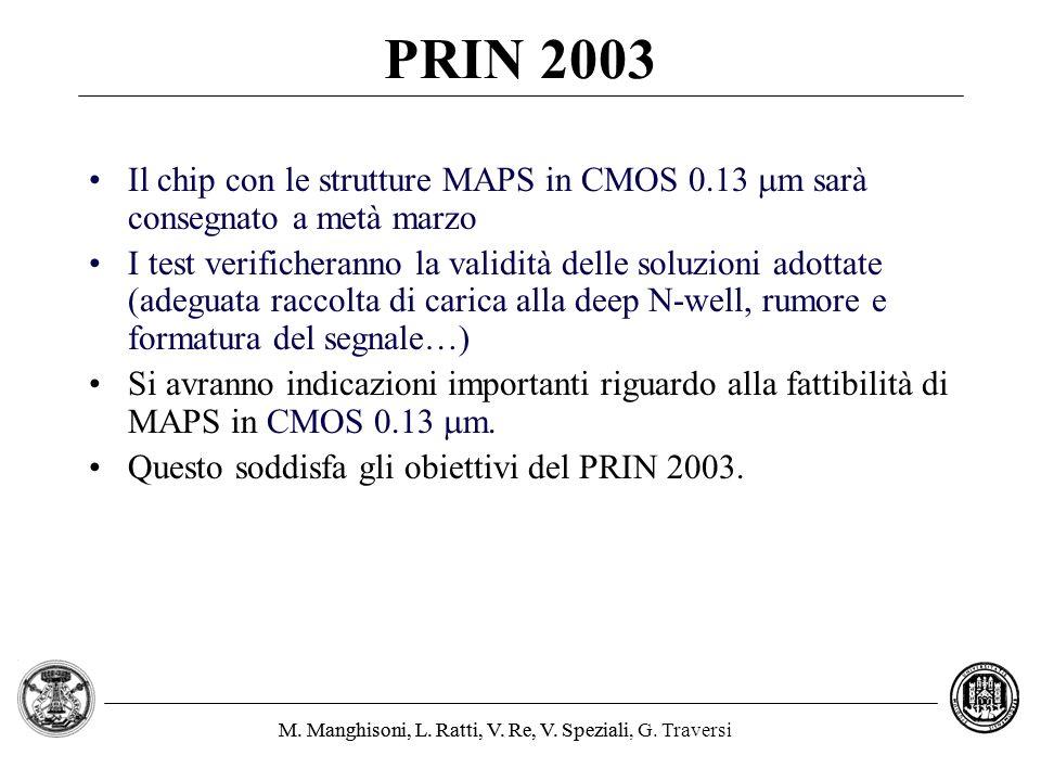 PRIN 2003 Il chip con le strutture MAPS in CMOS 0.13 mm sarà consegnato a metà marzo.