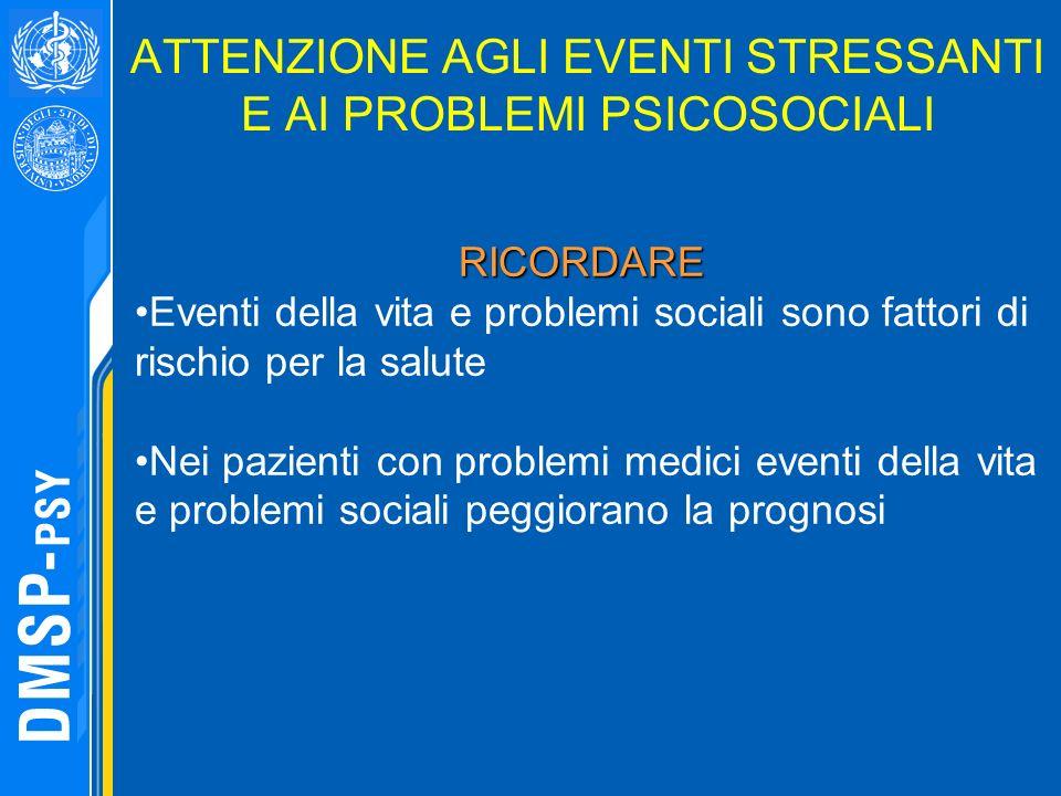 ATTENZIONE AGLI EVENTI STRESSANTI E AI PROBLEMI PSICOSOCIALI
