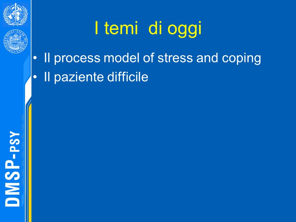 I temi di oggi Il process model of stress and coping