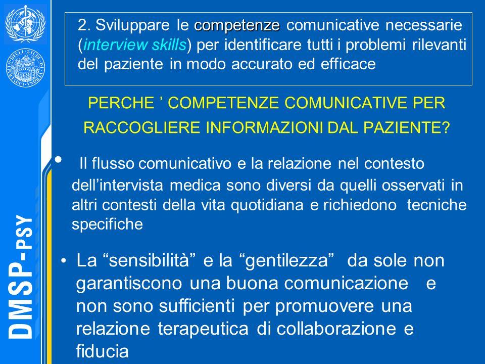 2. Sviluppare le competenze comunicative necessarie (interview skills) per identificare tutti i problemi rilevanti del paziente in modo accurato ed efficace