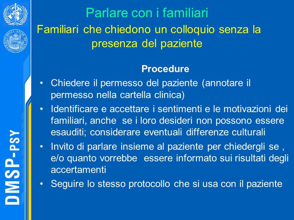 Parlare con i familiari Familiari che chiedono un colloquio senza la presenza del paziente