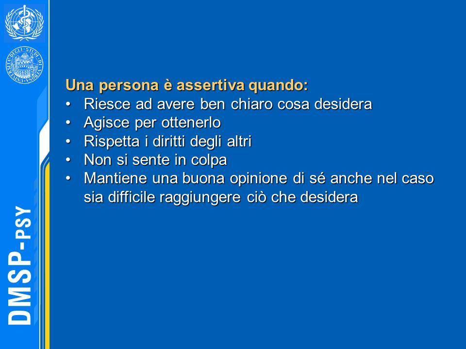 Una persona è assertiva quando: