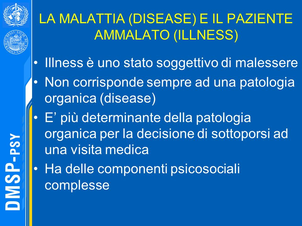 LA MALATTIA (DISEASE) E IL PAZIENTE AMMALATO (ILLNESS)