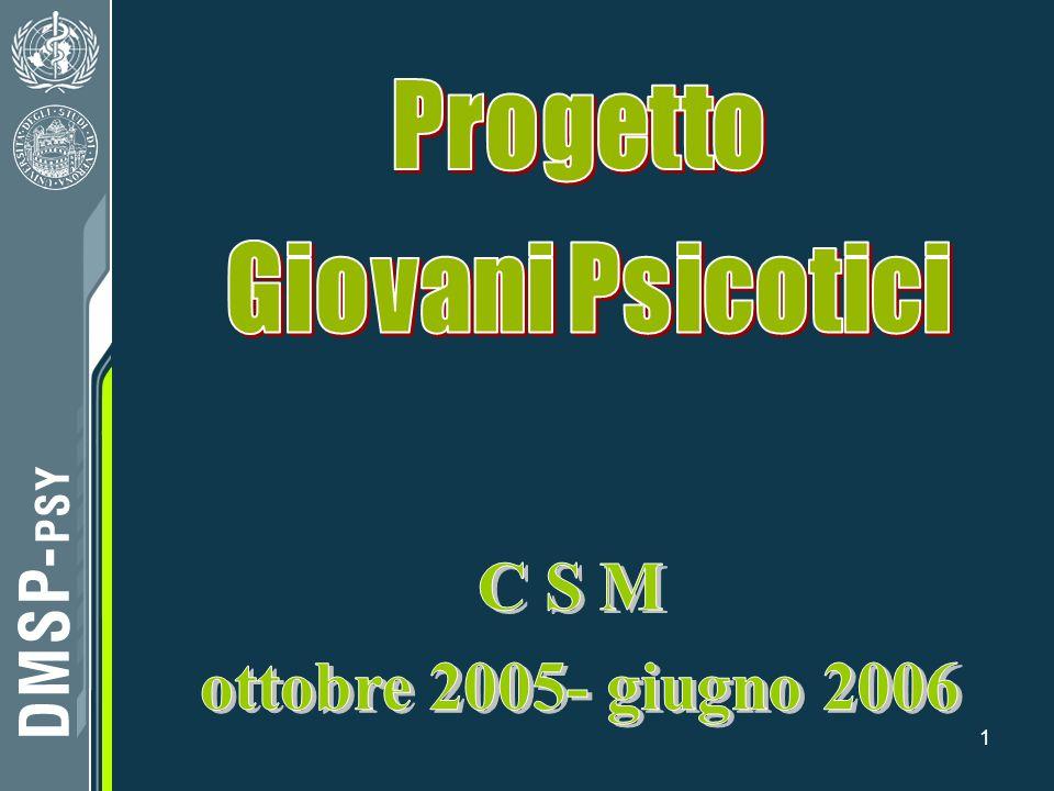 Progetto Giovani Psicotici C S M ottobre 2005- giugno 2006