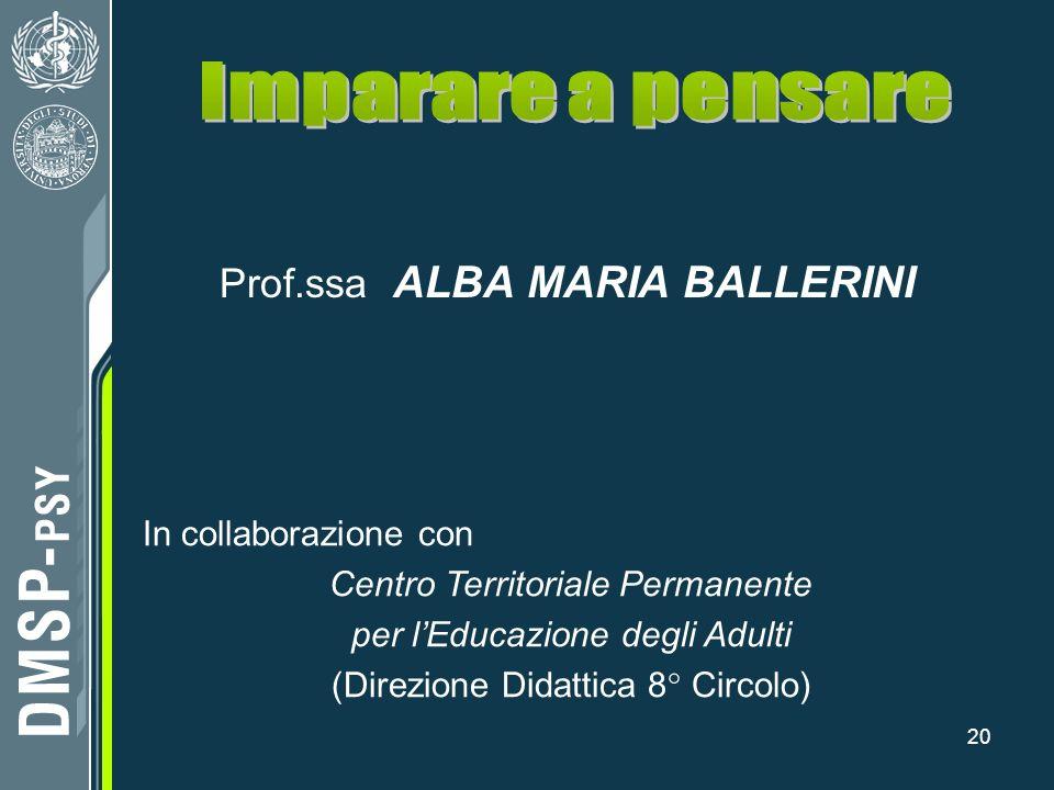 Imparare a pensare Prof.ssa ALBA MARIA BALLERINI In collaborazione con