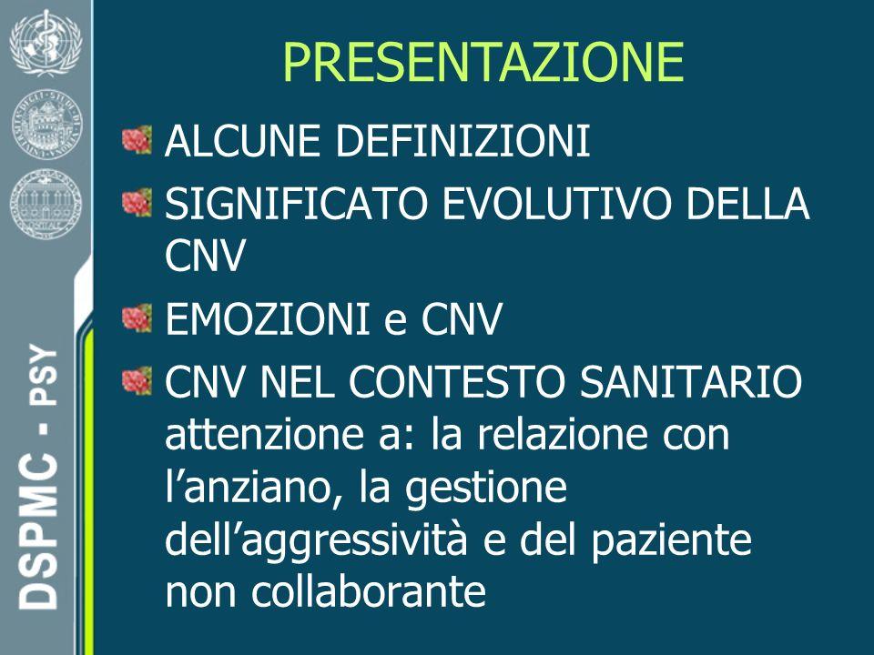 PRESENTAZIONE ALCUNE DEFINIZIONI SIGNIFICATO EVOLUTIVO DELLA CNV