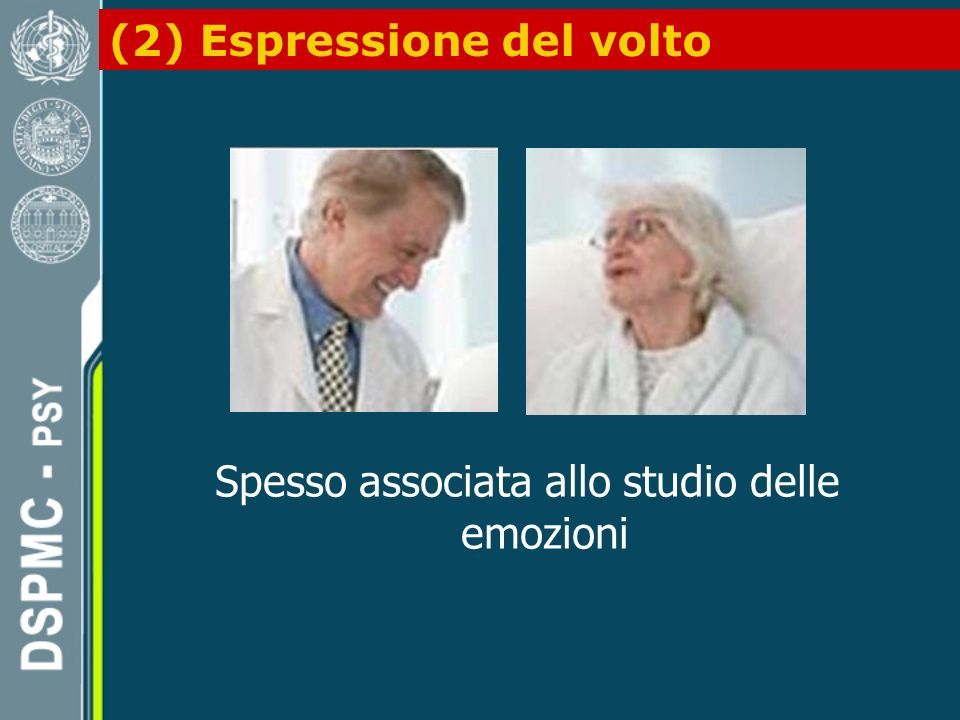 Spesso associata allo studio delle emozioni
