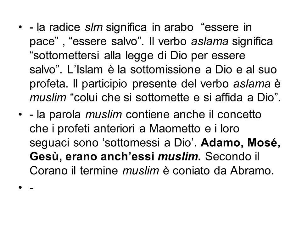 - la radice slm significa in arabo essere in pace , essere salvo