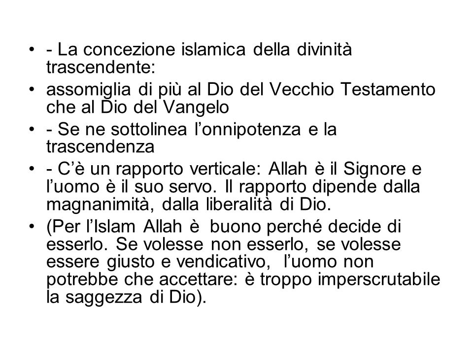 - La concezione islamica della divinità trascendente: