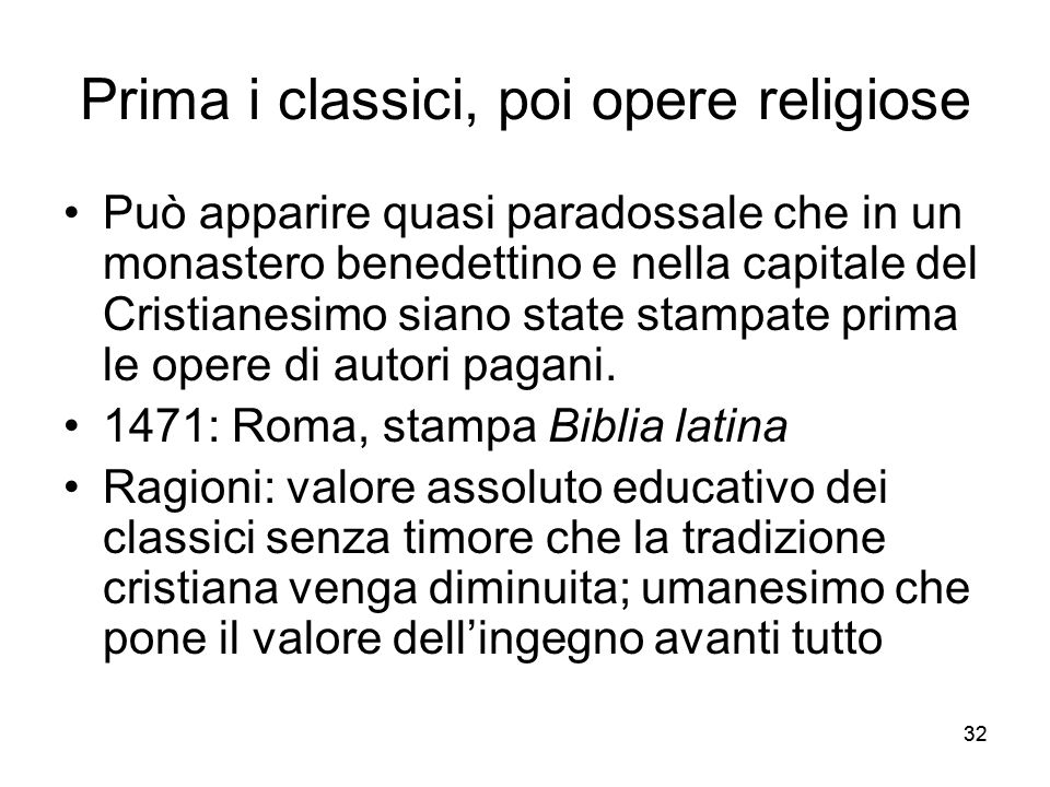 Prima i classici, poi opere religiose
