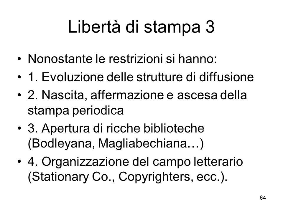 Libertà di stampa 3 Nonostante le restrizioni si hanno: