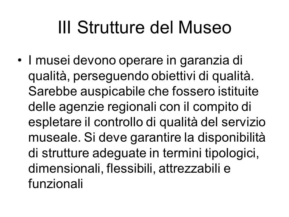 III Strutture del Museo