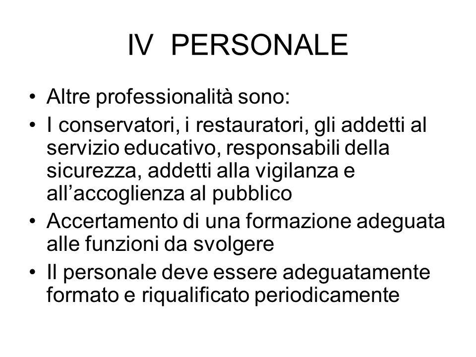 IV PERSONALE Altre professionalità sono: