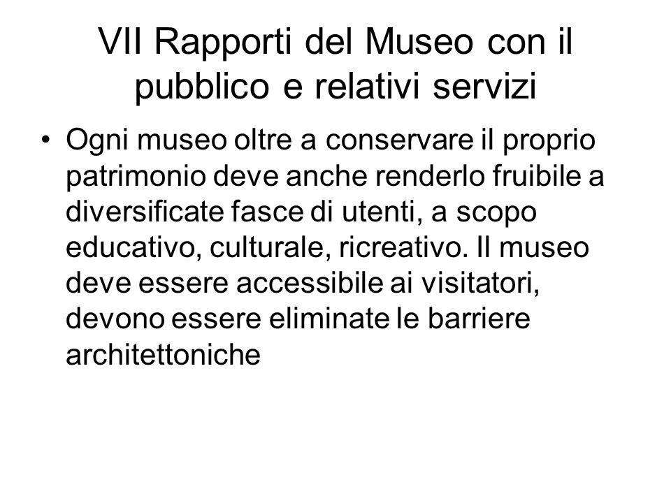 VII Rapporti del Museo con il pubblico e relativi servizi