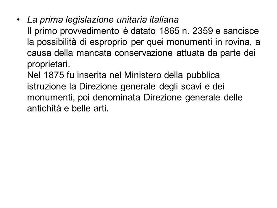 La prima legislazione unitaria italiana Il primo provvedimento è datato 1865 n.
