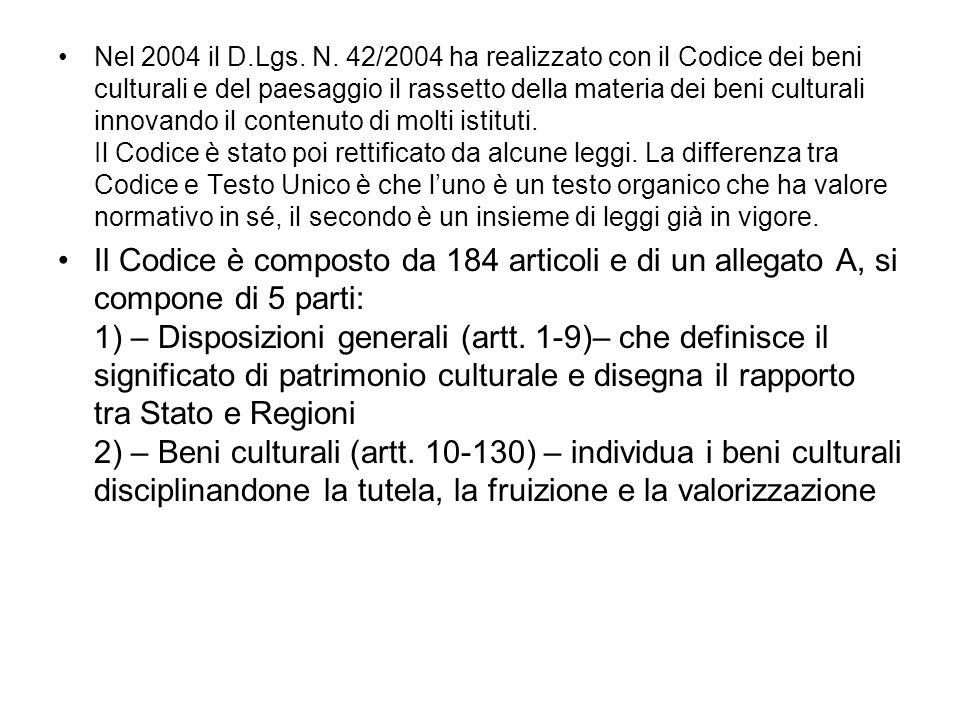 Nel 2004 il D.Lgs. N. 42/2004 ha realizzato con il Codice dei beni culturali e del paesaggio il rassetto della materia dei beni culturali innovando il contenuto di molti istituti. Il Codice è stato poi rettificato da alcune leggi. La differenza tra Codice e Testo Unico è che l'uno è un testo organico che ha valore normativo in sé, il secondo è un insieme di leggi già in vigore.