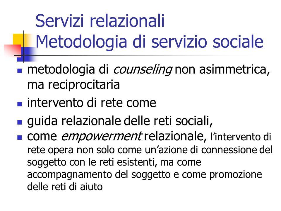 Servizi relazionali Metodologia di servizio sociale