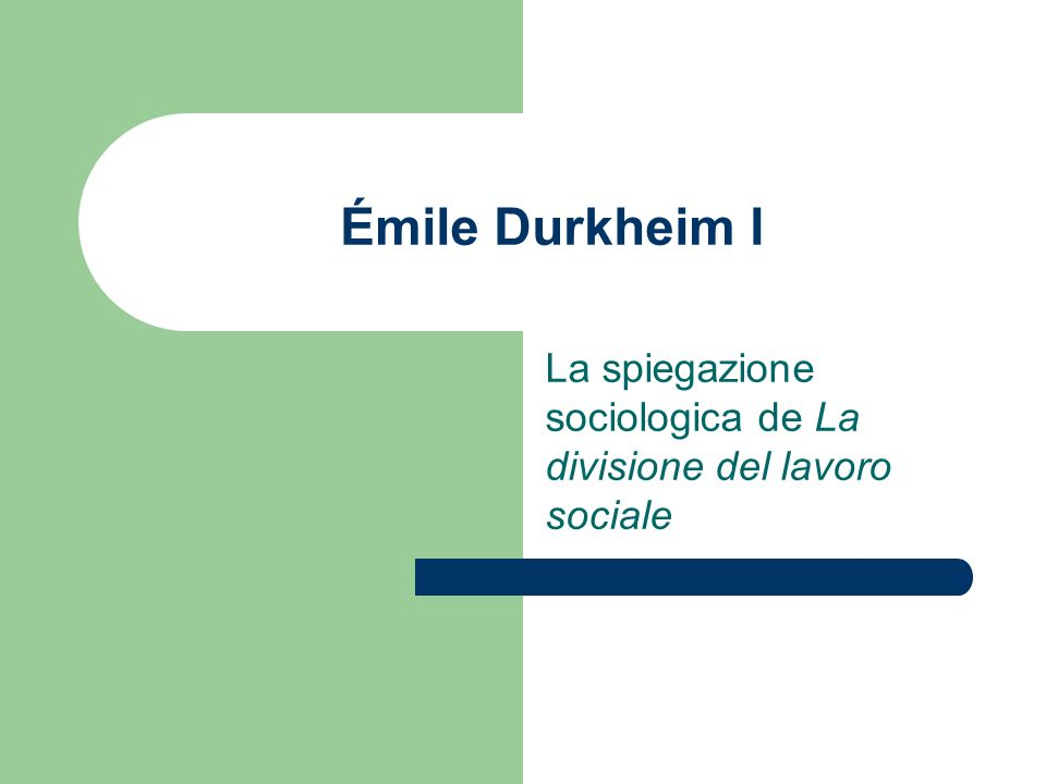 La spiegazione sociologica de La divisione del lavoro sociale