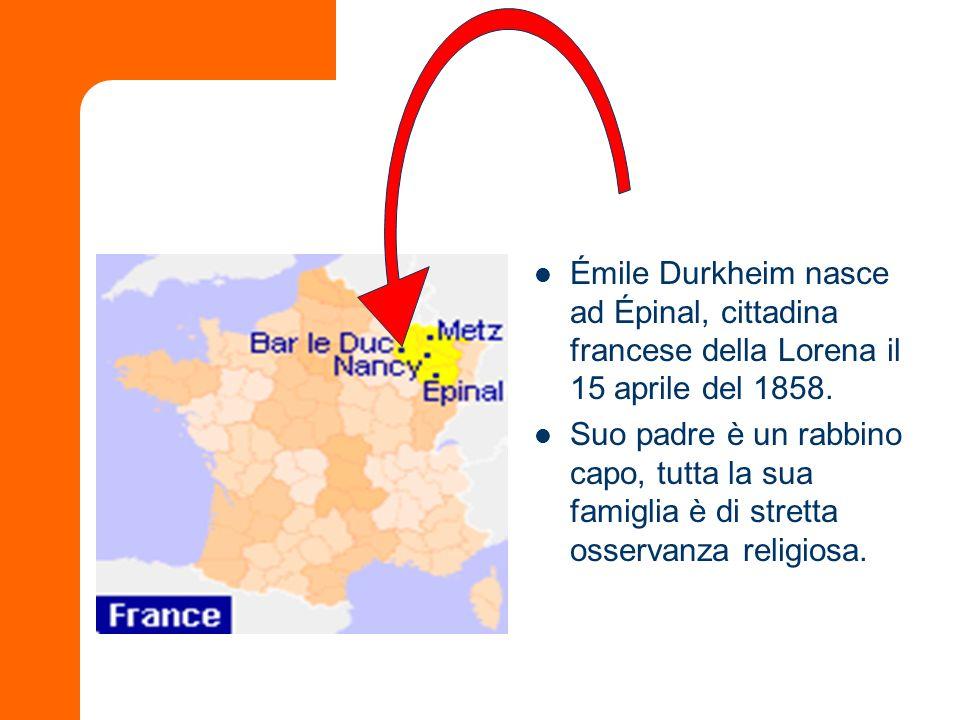 Émile Durkheim nasce ad Épinal, cittadina francese della Lorena il 15 aprile del 1858.
