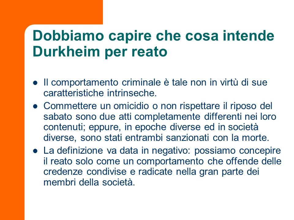 Dobbiamo capire che cosa intende Durkheim per reato