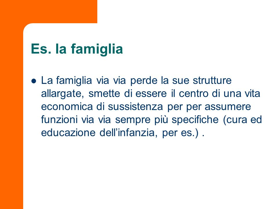 Es. la famiglia