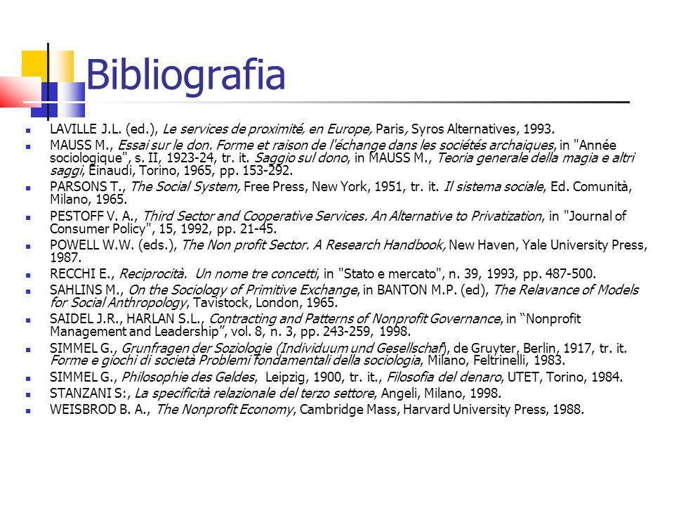 Bibliografia LAVILLE J.L. (ed.), Le services de proximité' en Europe, Paris, Syros Alternatives,