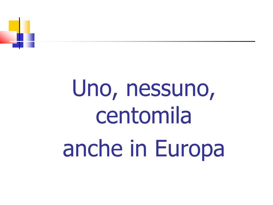 Uno, nessuno, centomila anche in Europa