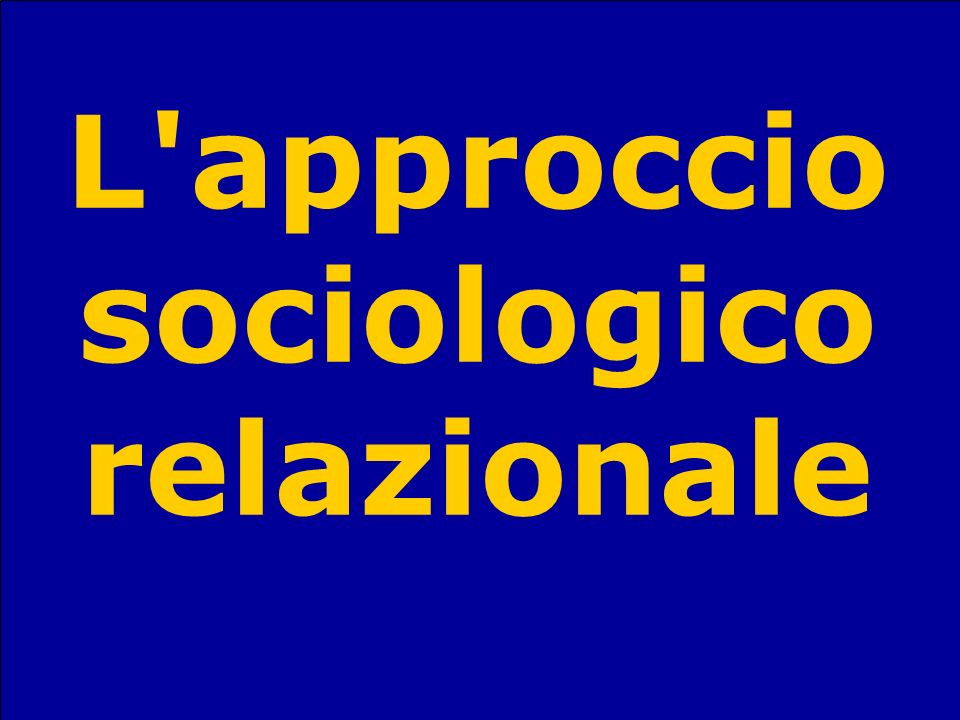 L approccio sociologico relazionale