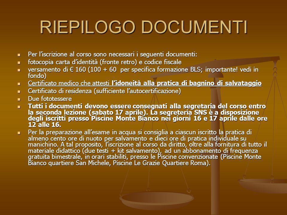 RIEPILOGO DOCUMENTI Per l'iscrizione al corso sono necessari i seguenti documenti: fotocopia carta d'identità (fronte retro) e codice fiscale.