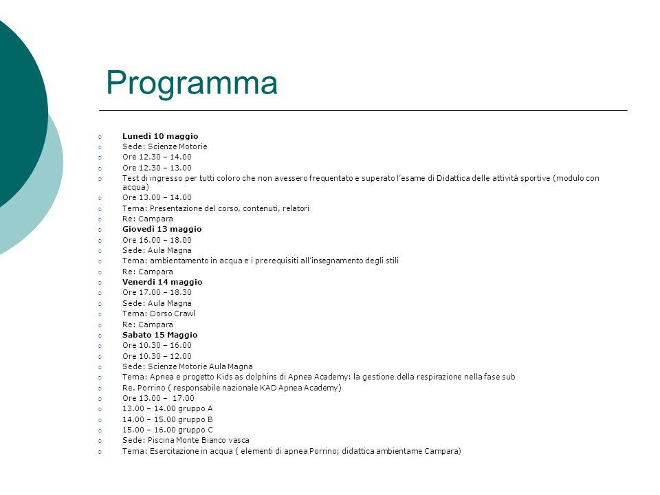 Programma Lunedì 10 maggio Sede: Scienze Motorie Ore 12.30 – 14.00