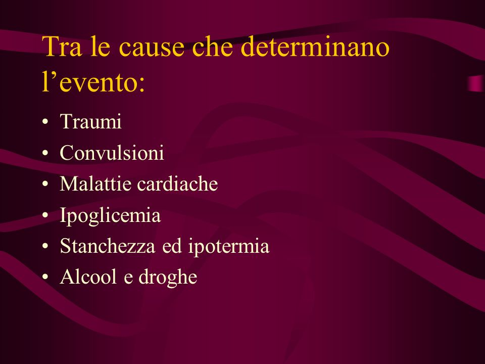 Tra le cause che determinano l'evento: