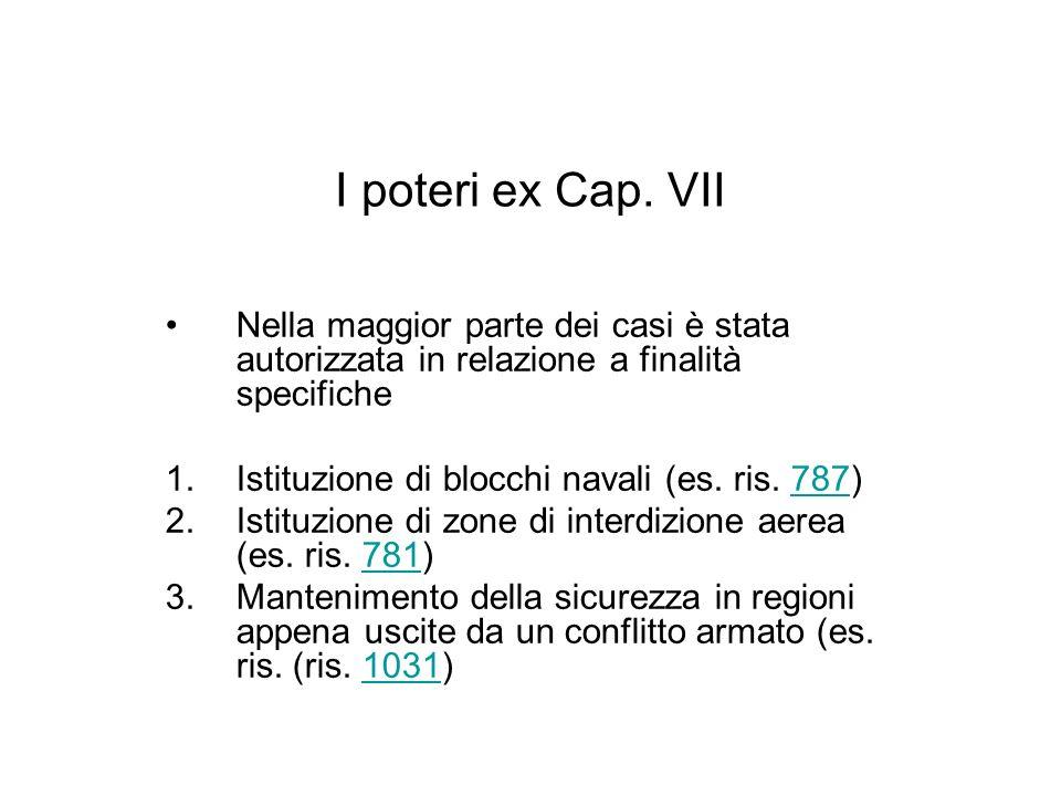 I poteri ex Cap. VIINella maggior parte dei casi è stata autorizzata in relazione a finalità specifiche.