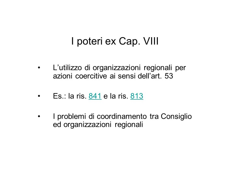 I poteri ex Cap. VIIIL'utilizzo di organizzazioni regionali per azioni coercitive ai sensi dell'art. 53.