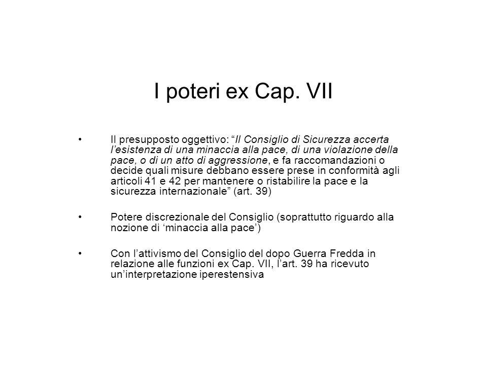 I poteri ex Cap. VII
