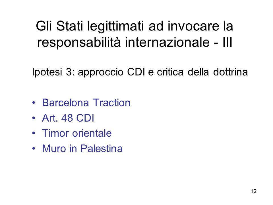 Gli Stati legittimati ad invocare la responsabilità internazionale - III