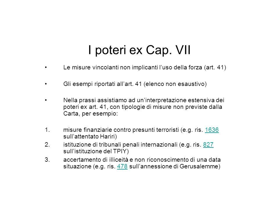 I poteri ex Cap. VII Le misure vincolanti non implicanti l'uso della forza (art. 41) Gli esempi riportati all'art. 41 (elenco non esaustivo)