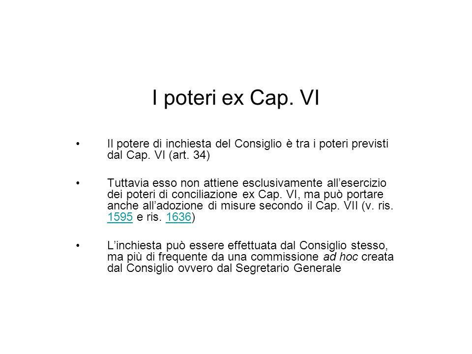 I poteri ex Cap. VI Il potere di inchiesta del Consiglio è tra i poteri previsti dal Cap. VI (art. 34)